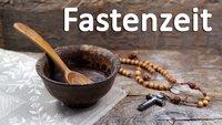 Fastenzeit 2020: Wann, wie lange und warum fasten Christen? Bedeutung erklärt