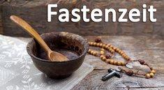 Fastenzeit 2016: Wann, wie lange und warum fasten Christen? Bedeutung erklärt