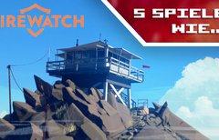 Spiele wie Firewatch: 5...