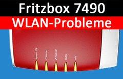 Fritzbox 7490: WLAN-Probleme...