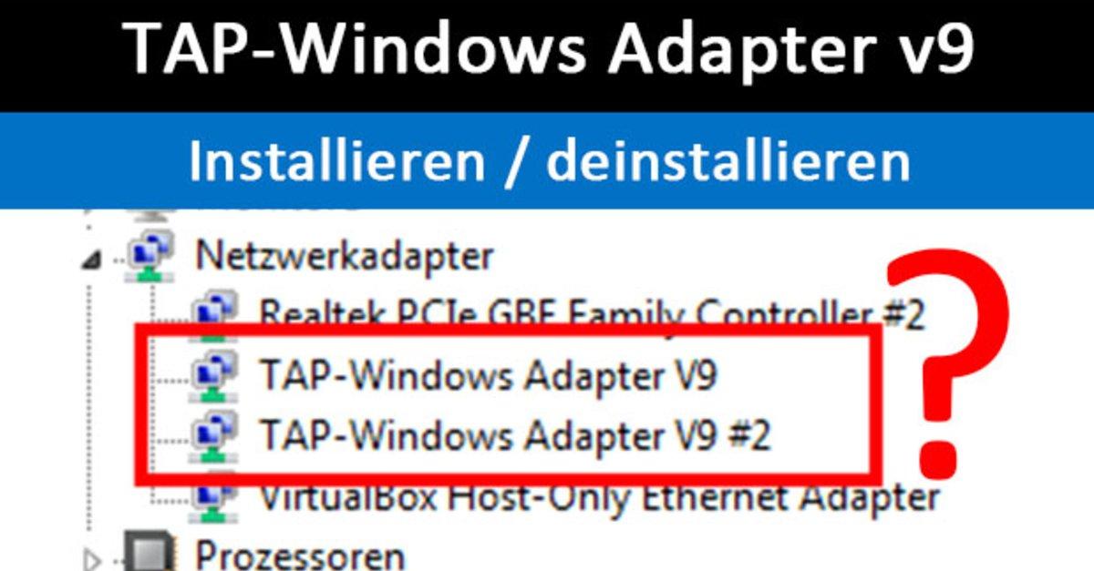 Tap windows adapter v9 was ist das wie treiber installieren