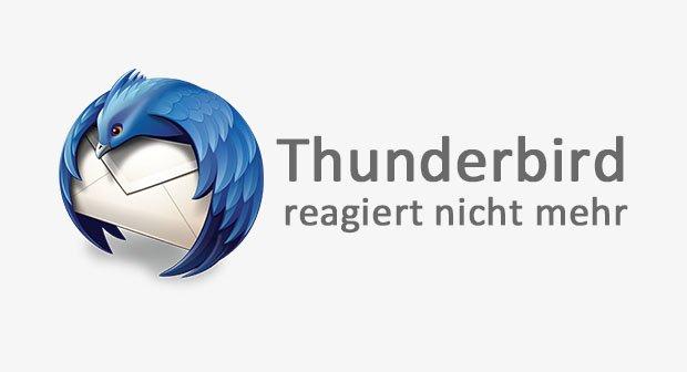 Thunderbird reagiert nicht mehr – So geht's wieder