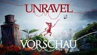 Unravel Vorschau: Ein berührendes Spiel, das euch die Welt vergessen lässt