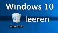 Windows 10: Papierkorb leeren geht nicht – So geht's doch