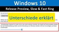 Windows 10: Release Preview Ring, Slow und Fast Ring – Unterschied erklärt