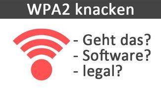 WPA2 knacken: Geht das legal? Welche Software kann das?
