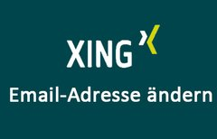 XING: Email-Adresse ändern...