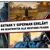 Batman v Superman erklärt: Das Ende, die Vision und der neue Bösewicht der Justice...