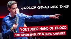 """""""Endlich genau mein Ding"""": YouTuber Hand of Blood gibt einen Einblick in seine Karriere"""