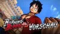 One Piece Burning Blood in der Vorschau: Das perfekte Beat 'em Up für Fans des Anime