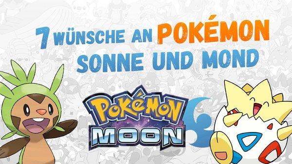 Pokémon Sonne Mond Diese 7 Features Wünsche Ich Mir Für Die Neuen