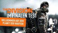 The Division im finalen Test: Willkommen auf dem Planet der Waffen!