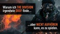 Warum ich The Division irgendwie doof finde und trotzdem nicht aufhören kann, es zu spielen