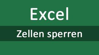 Excel: Zellen sperren (Blattschutz, Passwort) – so geht's