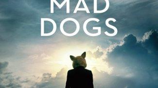 Mad Dogs: Staffel 1 - alle Infos zur neuen Serie - Trailer, Stream & Co.