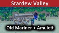 Stardew Valley: Old Mariner – Was macht er? Wie bekommt man das Amulett?