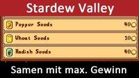 Stardew Valley: Die Pflanzen-Saaten (Crops) mit meistem Gewinn und ihre Preise – Tabelle