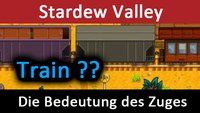 A train is passing through Stardew Valley: Was bedeutet der Zug? – Einfach erklärt