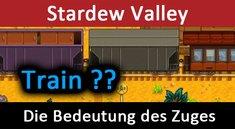A train is passing through Stardew Valley: Was bedeutet der Zug? – Einfach erklärt