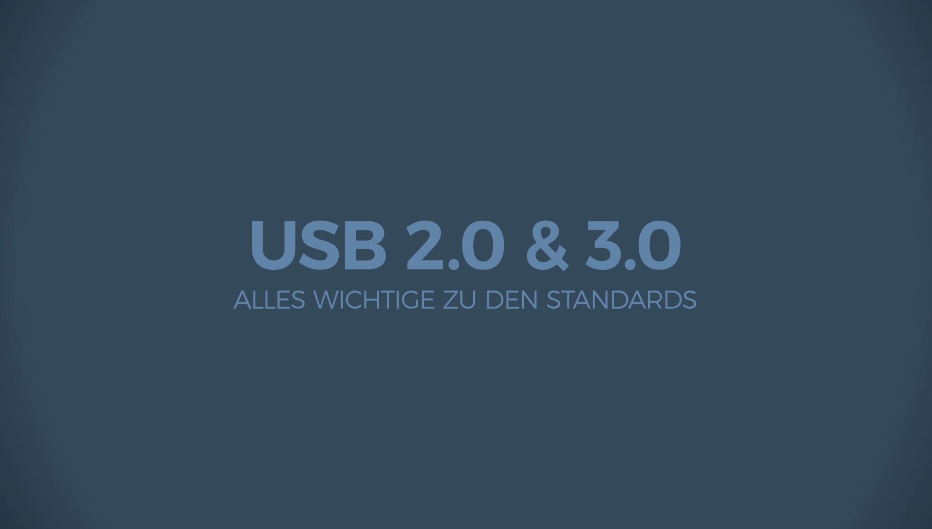 USB 2 0 und 3 0 - Alles Wichtige zu den Standards