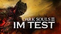 Dark Souls 3 im Test: Brenne auf, mein Licht!