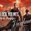 Sherlock Holmes in der Vorschau: The Devil's Daughter ist kein Grund zum Fürchten
