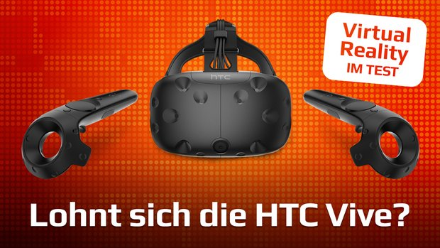 HTC Vive im Test: Lohnt sich der teure Virtual-Reality-Ausflug?