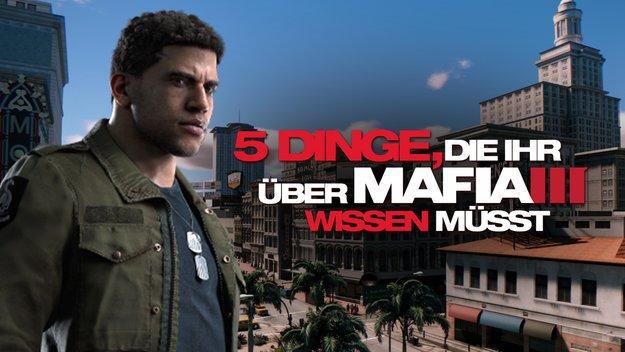 Mafia 3: Fünf Fakten für den kompletten Überblick