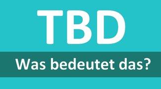 """Abkürzung """"TBD"""": Bedeutung und Übersetzung"""