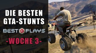 GTA Best Plays: Die besten Stunts aus der dritten Woche