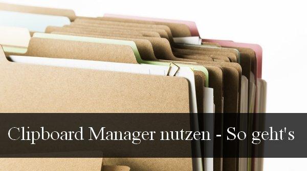 Clipboard Manager: Mehrere Elemente kopieren und einfügen - So geht's