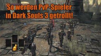 Videos von Dark Souls 3 zeigen: Das Spiel ist ein Paradies für Trolle