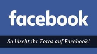 Facebook: Fotos löschen - So geht's