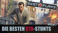 GTA Best Plays: Die besten Stunts aus der zweiten Gewinnspiel-Woche
