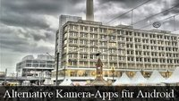 HDR-Bilder: 3 alternative Kamera-Apps für Android