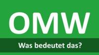 OMW-Bedeutung: Das bedeutet die Abkürzung