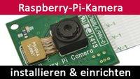 Raspberry Pi: Kamera installieren und einrichten – So geht's