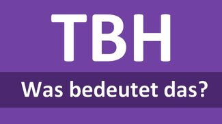 """Was heißt """"tbh""""? Bedeutung und Übersetzung der Abkürzung"""
