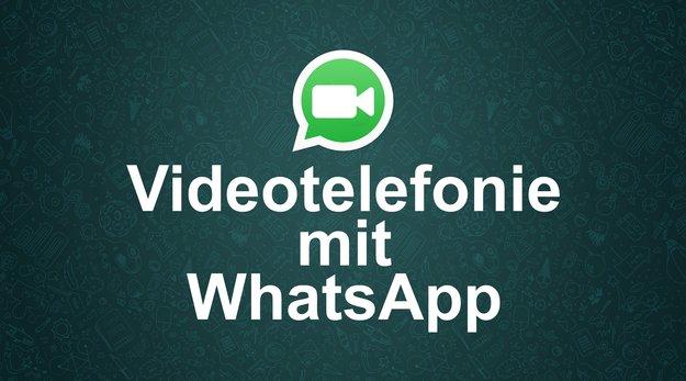 WhatsApp für Android: Videotelefonie steht kurz vor dem Start