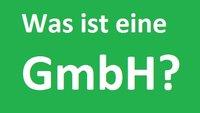 Was ist eine GmbH? Wir haben eine einfache Definition für euch
