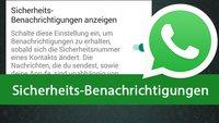 WhatsApp: Sicherheits-Benachrichtigungen aktivieren – so gehts (früher Sicherheitsindikatoren)