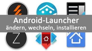 Android-Launcher ändern, wechseln und Standard wiederherstellen – so gehts