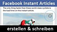 Facebook Instant Articles erstellen und schreiben – So geht's