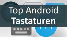 Unsere 6 besten Android-Tastaturen