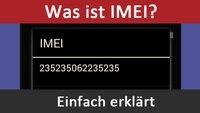 Was ist die IMEI-Nummer? Einfach erklärt
