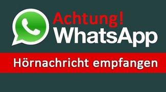 WhatsApp: Eine Hörnachricht ist empfangen worden – Achtung, Trojaner!