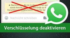 WhatsApp: Verschlüsselung deaktivieren – so gehts