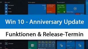 Windows 10: Anniversary Update – Funktionen und Release-Termin
