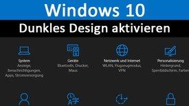Windows 10: Dunkles Design aktivieren...