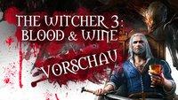 The Witcher 3 - Blood & Wine: Der erste Trailer und die Vorschau sind da